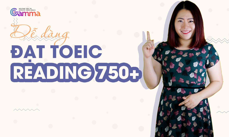 Dễ dàng đạt TOEIC Reading 750+ (Khóa học)